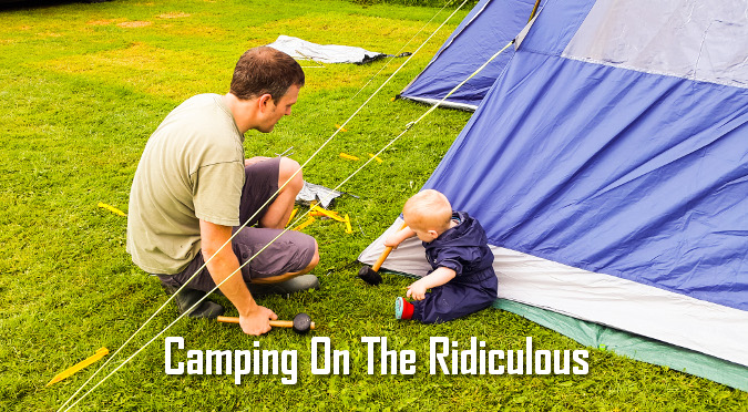 Camping On The Ridiculous