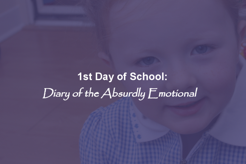 1st Day of School: Diary of the Absurdly Emotional