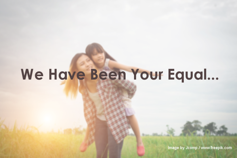 We Have Been Your Equal…